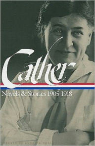 Willa Cather: Novels and Stories 1905-1918