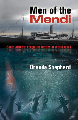 Men of the Mendi: South Africa's Forgotten Heroes of World War I