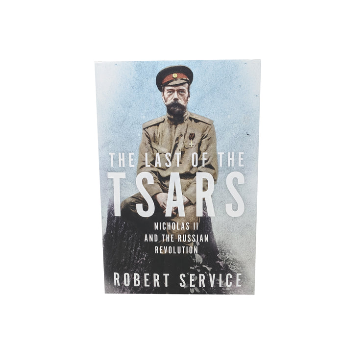 The Last of the Tsars: Nicholas II and the Russia Revolution [Service]