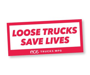 Ace Trucks Stickers Loose Trucks Saves Lives 4