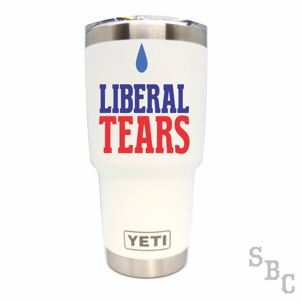 Liberal Tears Yeti Rambler Tumbler Cup - Small Batch Customs
