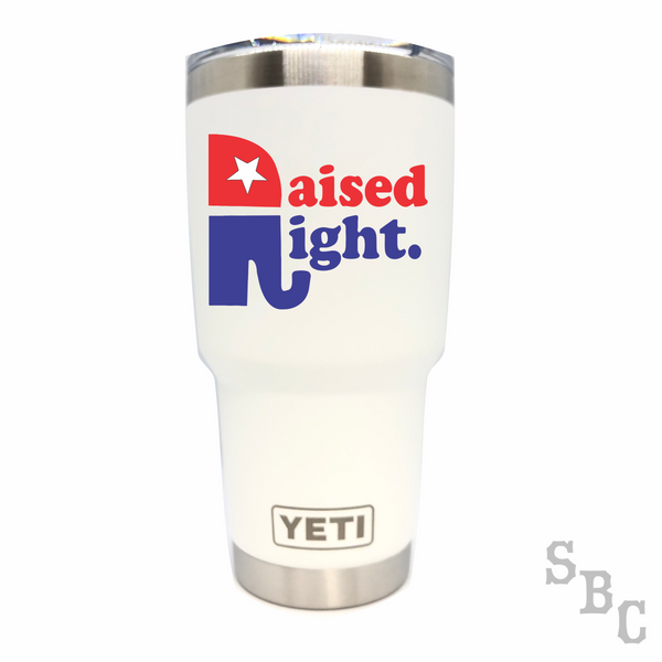 Raised Right Yeti Rambler Tumbler