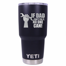 If Dad Can't Fix It Yeti Rambler Tumbler Cup - Small Batch Customs