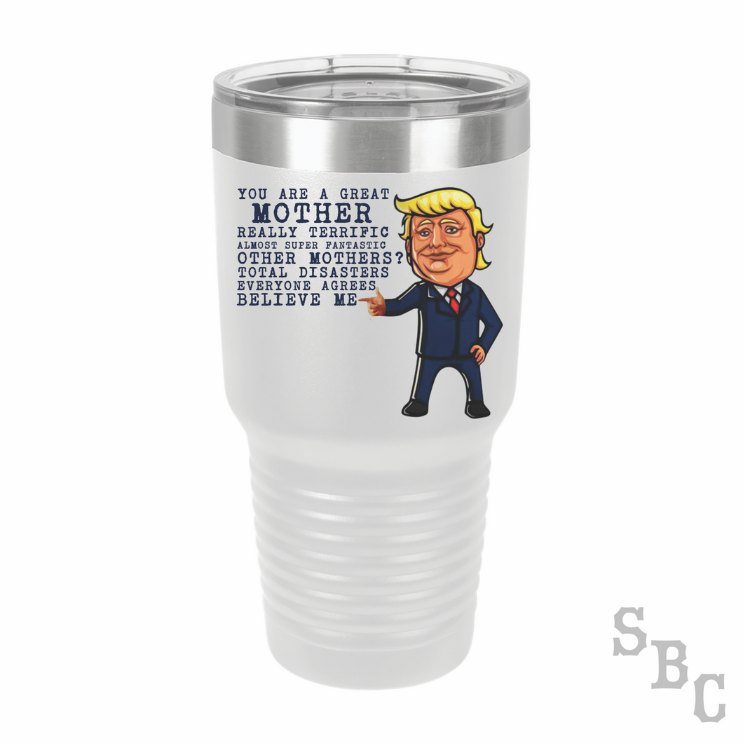 Trump Great Mother Full Color Tumbler