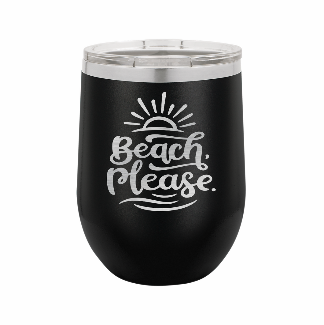 Beach Please Stainless Steel Insulated 12 oz Wine Cup