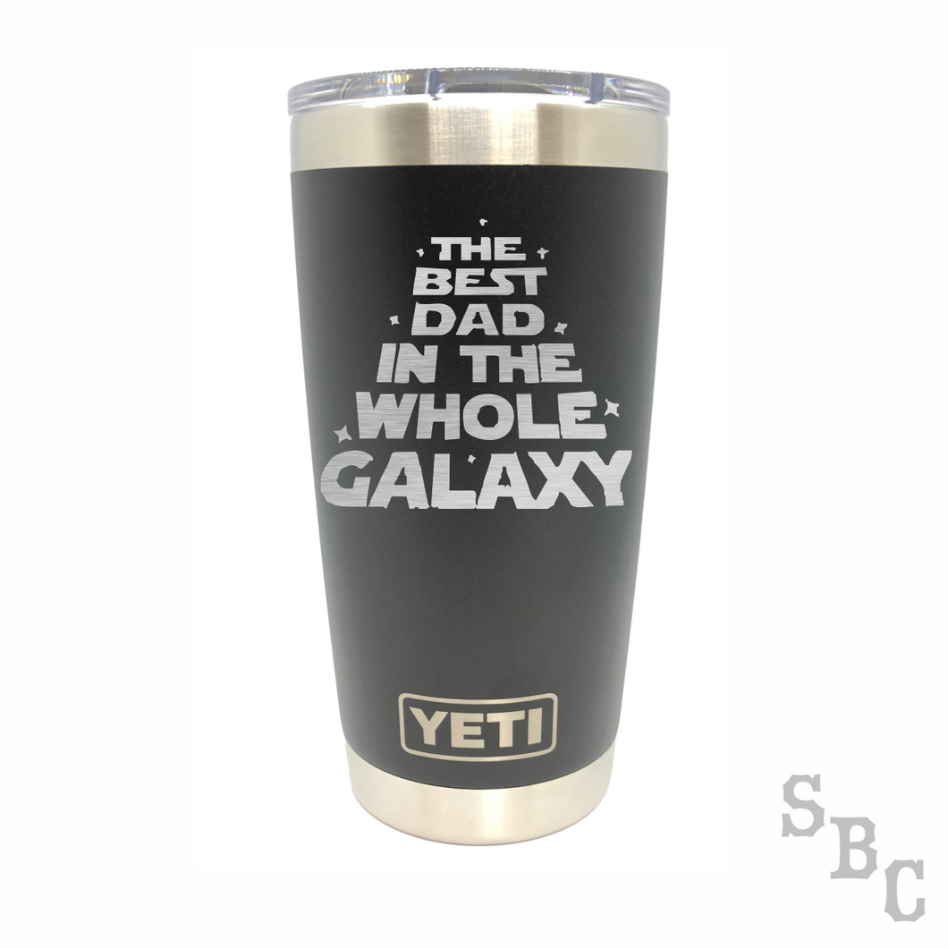 The Best Dad In The Whole Galaxy Yeti Rambler Tumbler