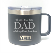 Dad - A Son's First Hero A Daughter's First Love Yeti Rambler Tumbler