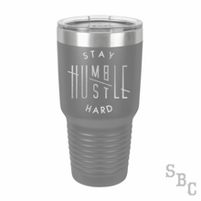 Stay Humble Hustle Hard Laser Etched Tumbler