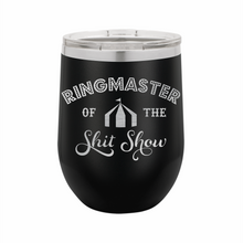Ringmaster Of The Shit Show Stainless Steel Insulated 12 oz Wine Cup - Small Batch Customs
