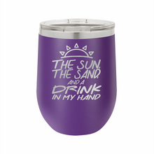 The Sun The Sand And A Drink In My Hand Stainless Steel Insulated 12 oz Wine Cup