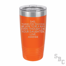 Thanks For Teaching Me How To Be A Man Laser Etched Tumbler