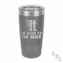 I'm Going To The Beach Laser Etched Tumbler