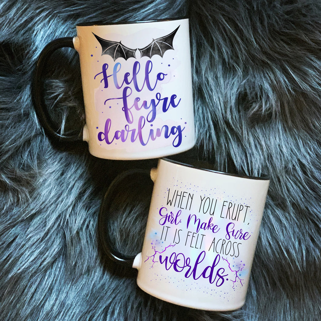 Hello Feyre or When You Erupt Girl Mugs