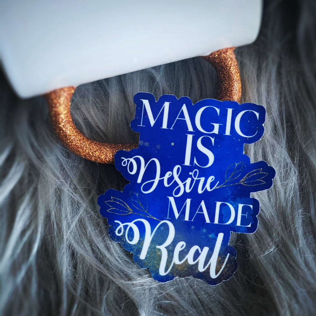 Magic is Desire Made Real Sticker