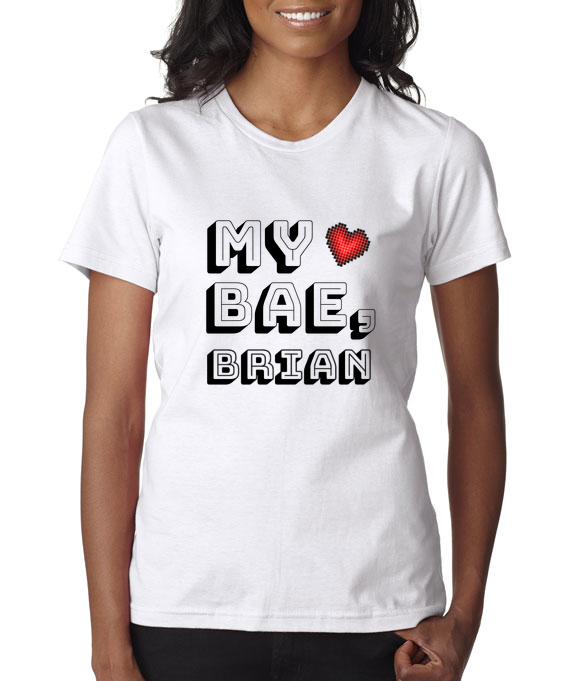 My Bae Ladies' T-shirt