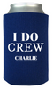I Do Crew Can Koozie
