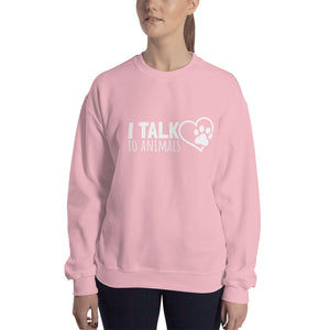 I Talk To Animals Crew Neck Sweatshirt