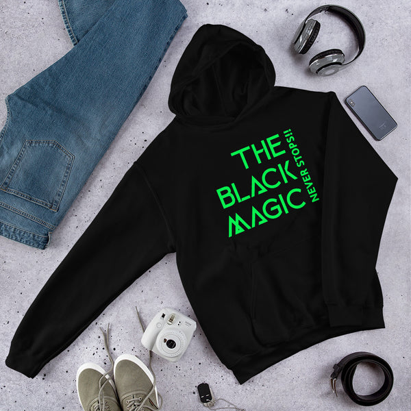 The Black Magic Never Stops Hoodie