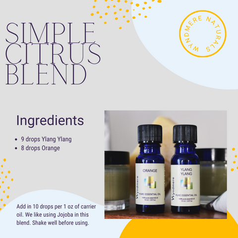 Wyndmere Naturals - Simple Citrus Blend with Orange and Ylang Ylang, this blend is a perfect to keep you cool and energized.