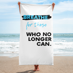 """Breathe for those Who No Longer Can."" Towel"