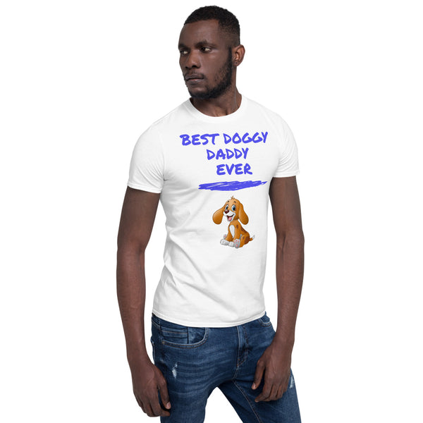 """Best Doggy Daddy Ever"" Short-Sleeve Unisex T-Shirt"