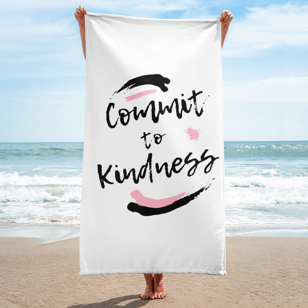 """Commit to Kindness"" Towel"