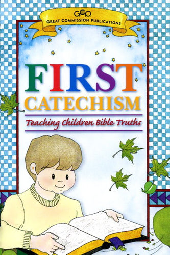 First Catechism: Teaching Children Bible Truths (Booklet)