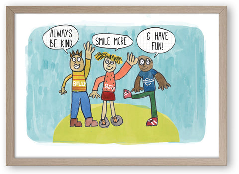 Be Kind, Smile More And Have Fun - Art Print