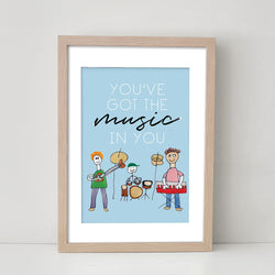 You've Got The Music In You - Art Print/ Plaque