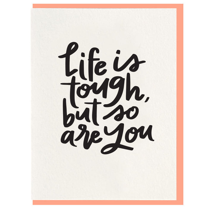 Life Is Tough But So Are You Greeting Card