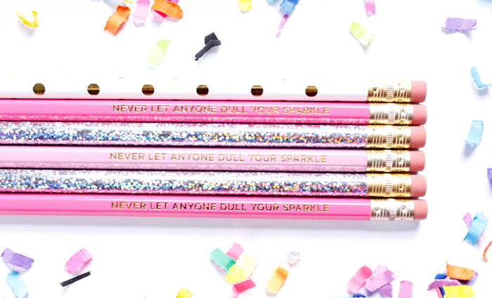 Never Let Anyone Dull Your Sparkle  Pencil Set