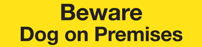 Beware Dog On Premises Sign: 245mm x 58mm