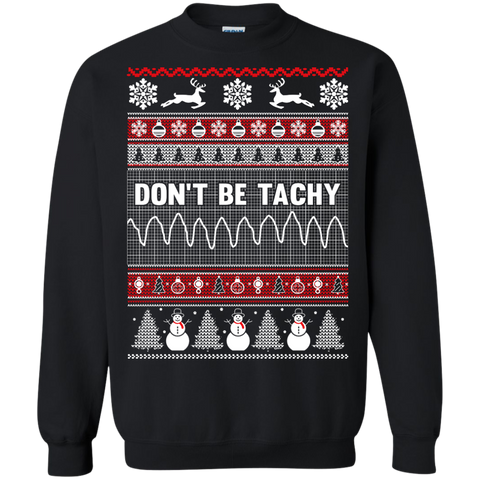 Don't Be Tachy Ugly Christmas  Printed Crewneck Pullover Sweatshirt  8 oz