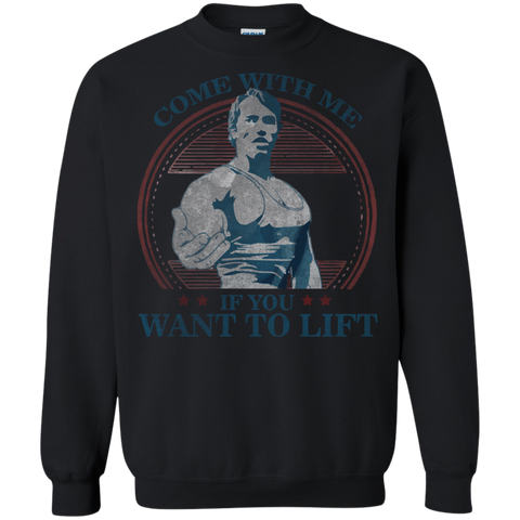 Come with me if you want to lift  Printed Crewneck Pullover Sweatshirt  8 oz
