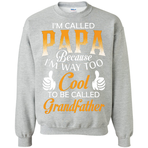 Cool PAPA - To Be Called Grandfather Coffee Printed Crewneck Pullover Sweatshirt  8 oz