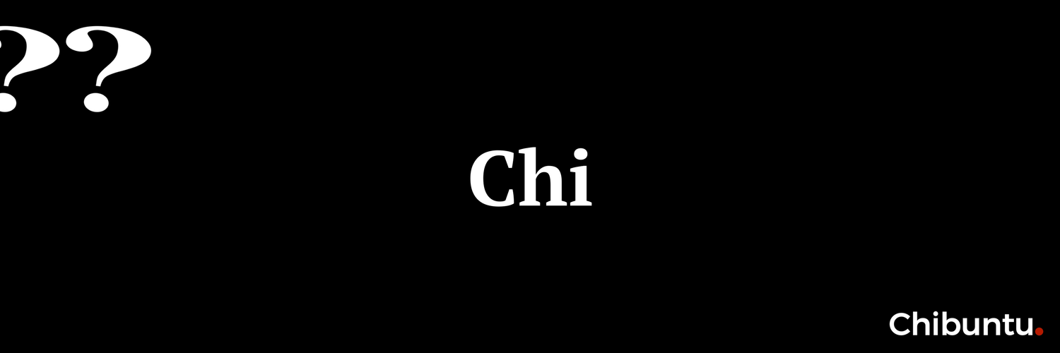 What does Chi mean?