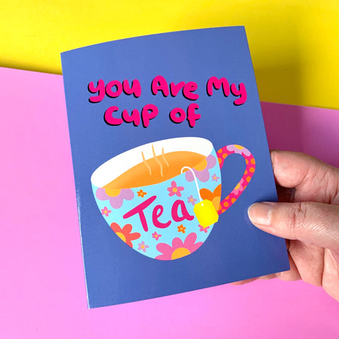You Are My Cup Of Tea - illustration Card - Gloss (blank inside)