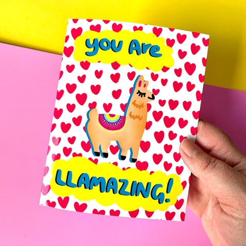 You Are Llamazing! - illustration Card - Gloss (blank inside)