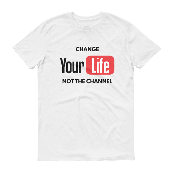 Change Your Life Not The Channel Unisex T-Shirt