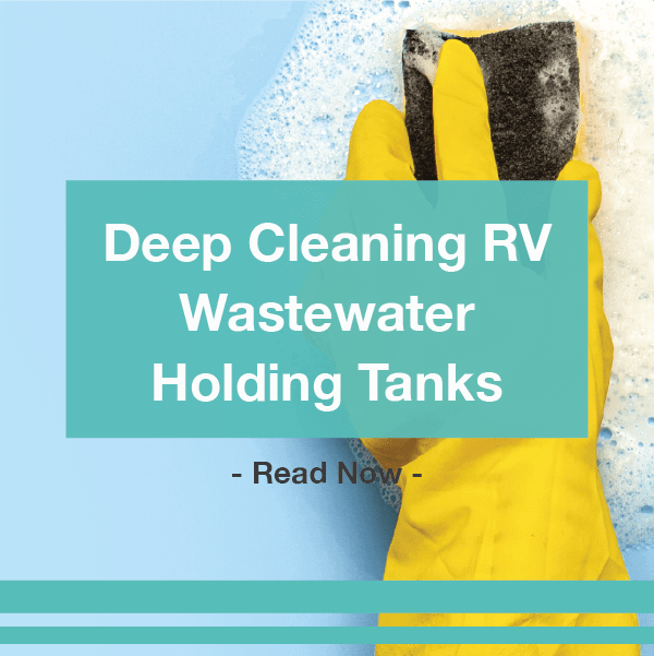 Deep cleaning RV holding tanks. A Unique Camping + Marine Guide