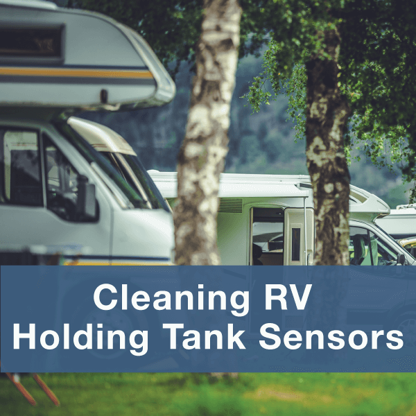 Learn how to clean RV holding Tank sensors or misreading sensors