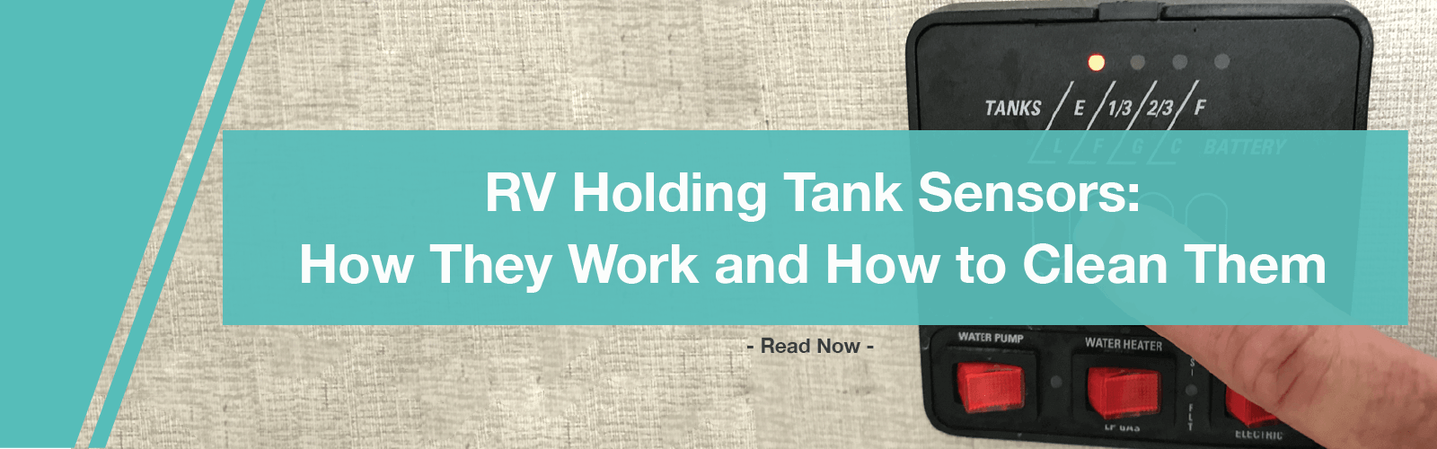 RV holding tank sensors, how they work and how to clean them. A Unique Camping + Marine Guide
