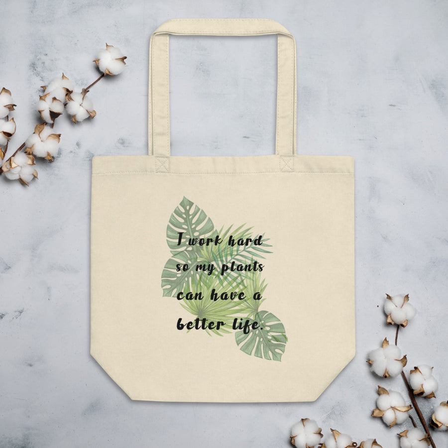 I Work Hard For The Plants - Eco Tote Bag