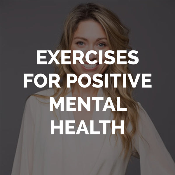 Exercises for Positive Mental Health with Miriam Hussey