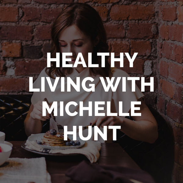 Healthy Living with Michelle Hunt of Peachy Palate