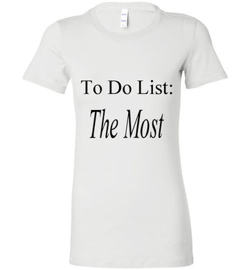 To Do List/The Most Tee