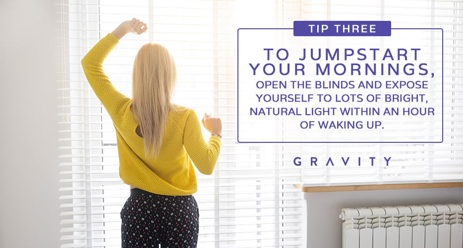 tip to jumpstart your mornings