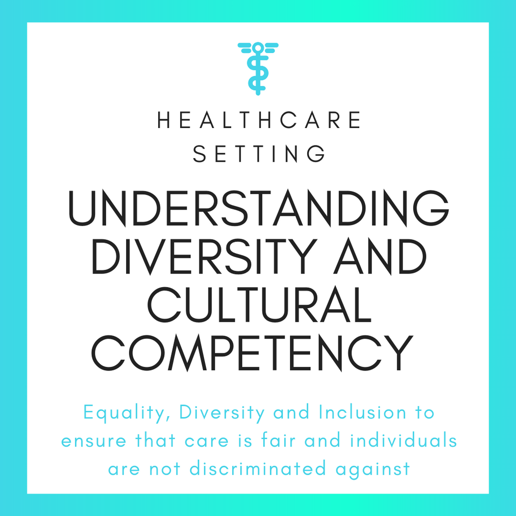 Understanding Diversity and Cultural Competency in the Healthcare Setting