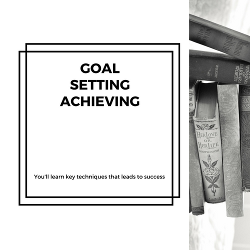 Goal Setting  Achieving