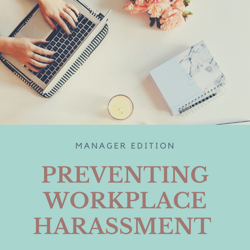 Preventing Workplace Harassment  Manager Edition